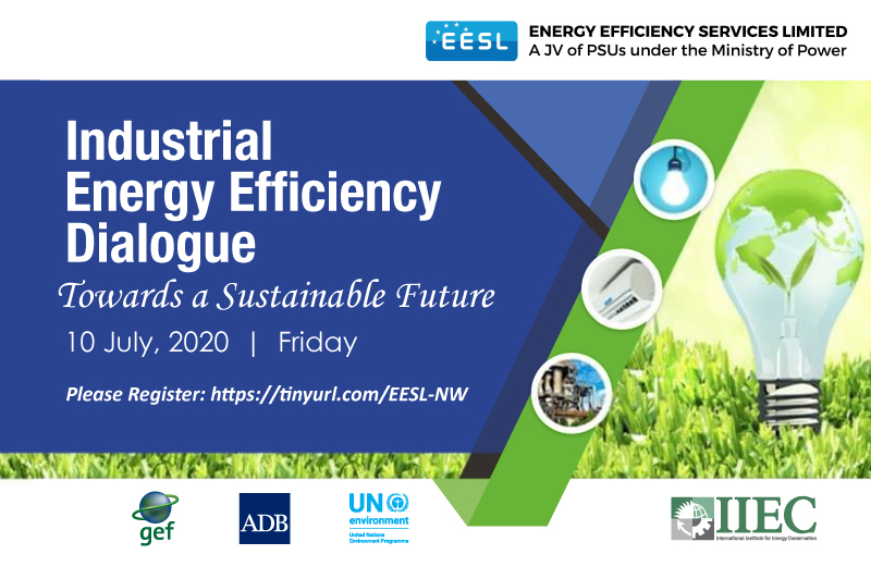 Webinar on Industrial Energy Efficiency Dialogue -Towards a Sustainable Future, 10 July 2020